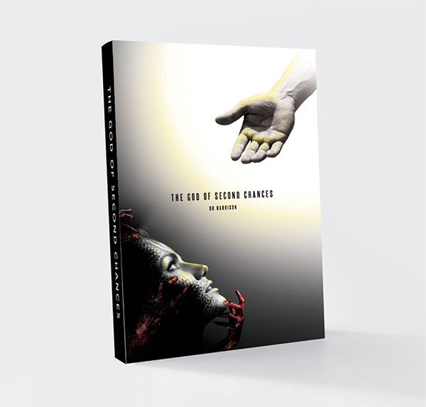 The God of Seconds Chances Book by DR Harrison